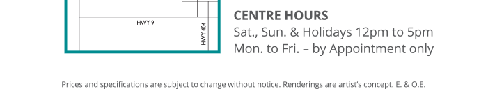 CENTRE HOURS Sat., Sun. & Holidays 12pm to 5pm Mon. to Fri. – by Appointment only